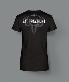 Our Women's shirts at BOWADX are all designed by female input. Our female T-shirts come in either 100�0cotton or a 60/40 blend(Cut specifically for a female) and are sure to please any female bow addict.Ladies Eat.Pray.Hunt, Fitted Cut