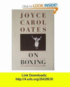 On Boxing (9780385238908) Joyce Carol Oates , ISBN-10: 0385238908  , ISBN-13: 978-0385238908 ,  , tutorials , pdf , ebook , torrent , downloads , rapidshare , filesonic , hotfile , megaupload , fileserve