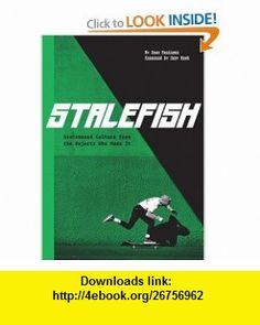 Stalefish skateboard culture from the rejects who made it Sean Mortimer, Tony Hawk , ISBN-10: 0811860426  ,  , ASIN: B0030ILWGA , tutorials , pdf , ebook , torrent , downloads , rapidshare , filesonic , hotfile , megaupload , fileserve