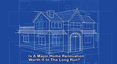 Is A Major Home Renovation Worth It In The Long Run? - Pineapple Homes LLC