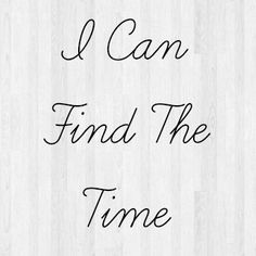 I Can Find The Time
