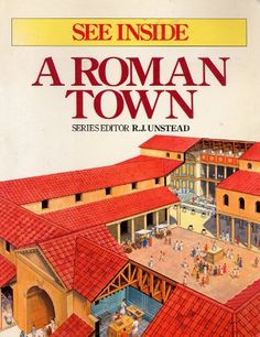 See Inside a Roman Town by R.J. Unstead  Text and illustrations describe the layout, important buildings, and daily life of a typical Roman town.  Use this text to explore the city: ****