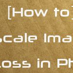 Resize, Rescale Images without Quality Loss in Photoshop [How to]