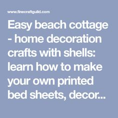 Easy beach cottage - home decoration crafts with shells: learn how to make your own printed bed sheets, decorated with shells motive. #BedSheets