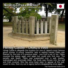 Himeji Castle - Okiku's Well - Japan  - 'World of the Paranormal' are short bite sized posts covering paranormal locations, events, personalities and objects from all across the globe. For more information on all things paranormal, strange, dark and macabre visit The Paranormal Guide: http://www.theparanormalguide.com