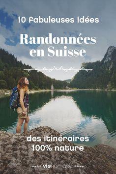 Le plein d'idées de randonnées et balades en Suisse pour les amoureux de la nature.