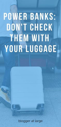 You should NEVER check your power bank with your luggage, and here's why. #powerbanktips #powerbanks #phonepowersource #traveltips #travelhacks #safetytraveltips #luggagetips #bloggeratlarge