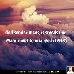 God sonder mens, is steeds God. Maar mens sonder God is NIKS Counselling Training, Good Night Prayer, Goeie More, My Lord, Afrikaans, Trust God, Ministry, Counseling, Amen