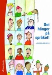 Det h�nger p� spr�ket! : l�rande och spr�kutveckling i grundskolan