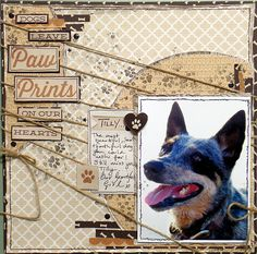 Dogs Leave Paw Prints On Our Hearts #layout by Michelle Grant #scrapbook #papercrafts