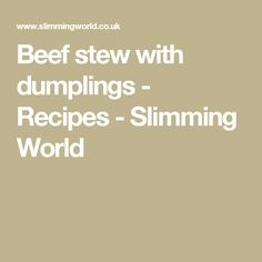 Beef stew with dumplings - Recipes - Slimming World Slimming World Beef Recipes, Slimming World Dinners, Chicken And Bacon Pasta Bake, Beef Stew With Dumplings, Lower Carb Meals, Relish Recipes, Dumpling Recipe, Beef Dishes, Goulash