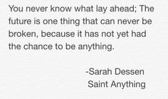 I was reading Saint Anything by Sarah Dessen and saw this quote.