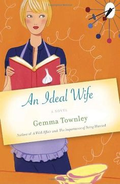 An Ideal Wife, by Gemma Townley. A Readalike for Sophie Kinsella.