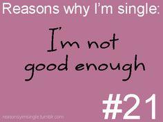 Reasons Why I'm Single Why Im Single, I'm Single, Single Life, No One Likes Me, Just Girly Things, Random Things, Single Forever, I Dont Like You, I Love Reading