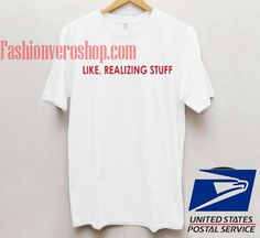 Like Realizing Stuff Unisex adult T shirt