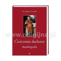 Ćwiczenia duchowe. Autobiografia - św. Ignacy Loyola : Książka
