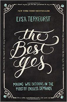 """""""The Best Yes: Making Wise Decisions in the Midst of Endless Demands"""" by Lysa TerKeurst. A fabulous book about setting boundaries, saying no to good things so we can leave room for the best, and creating breathing room in our schedules. LOVE and HIGHLY RECOMMEND!"""