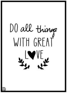 do all things with great love - Google zoeken