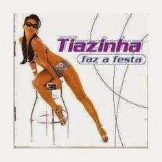 MUSICFREE592 (DOWNLOAD CD GRATIS ,BAIXAR CDS GRATIS): DOWNLOAD CD TIAZINHA - TIAZINHA FAZ A FESTA