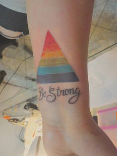 Be Strong - Gay pride Pride Tattoo, I Tattoo, Body Art Tattoos, Cool Tattoos, Equality Tattoos, Rainbow Tattoos, Queer Fashion, Stand Up For Yourself, Lesbian Pride