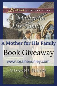Giveaway at Loraine Nunley's website: A Mother for His Family by Susanne Dietze #BookGiveaway