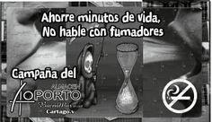 Ahorre Minutos de Vida, No Hable Con Fumadores, campaña @almacen_oporto #Cartago