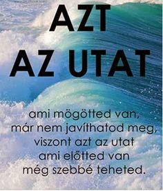 Öngondoskodás, biztonság, jólét otthoni munkával: Titok a titokban! Qoutes, Life Quotes, Text Pictures, In My Feelings, Motto, Picture Quotes, Funny Jokes, Poster Prints, Inspirational Quotes