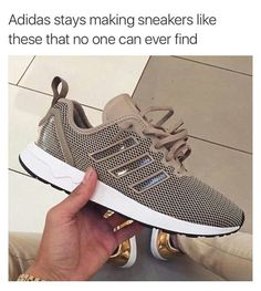 I don't like Addias I normally all Nike and vans but I like the ones on here like dis but can't never find no cute one in da stores like dis
