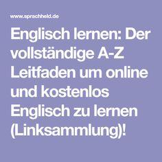 Englisch lernen: Der vollständige A-Z Leitfaden um online und kostenlos Englisch zu lernen (Linksammlung)!