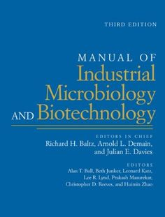 Manual of Industrial Microbiology and #Biotechnology/