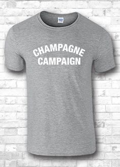 Champagne Campaign t shirt Champagne by FourSeasonsTshirt on Etsy