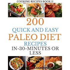 PALEO RECIPES: The Ultimate 200 Quick and Easy Paleo Diet Recipes in 30 Minutes or Less (Cooking Recipes Book 11)  #Yummy #Recipes