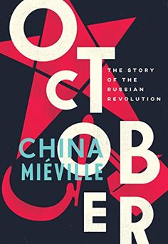 """Read """"October The Story of the Russian Revolution"""" by China Miéville available from Rakuten Kobo. Award-winning author China Miéville plunges us into the year the world was turned upside down Award-winning writer China. Cgi, China Mieville, Good Books, Books To Read, Children's Books, Socialist State, Critical Theory, Russian Revolution, Political Events"""