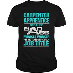 CARPENTER APPRENTICE T Shirts, Hoodies. Get it here ==► https://www.sunfrog.com/LifeStyle/CARPENTER-APPRENTICE-110252260-Black-Guys.html?57074 $22.99
