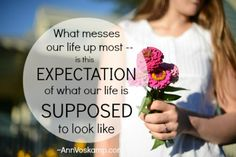 expectations // Ann Voskamp
