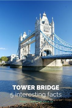 5 interesting facts about the Tower Bridge in London, UK you probably didn't know Flights To London, London Hotels, Europe Destinations, Europe Travel Tips, European Travel, Travel Guides, Travel Pics, Travel Info, Travel Articles