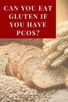 Gluten is one of the most debated foods in the PCOS world. There are those who swear there's no way to manage PCOS symptoms and eat gluten and those who claim to eat and be just fine. So what's the truth? Can you have gluten if you want to manage your PCOS naturally?