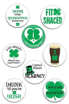 St Patricks Day Decorations 8 Large Pins or Buttons with Funny Irish Sayings for Your Party or Celebration