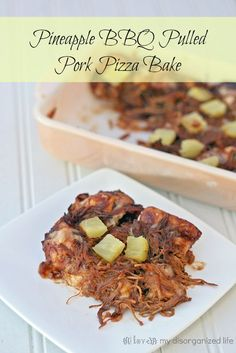 Pineapple Pulled Pork Pizza Bake - {i love} my disorganized life