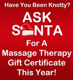 Ask Santa For A Massage Therapy  Gift Certificate This Year!  Trees Bodyworks