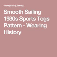 Smooth Sailing 1930s Sports Togs Pattern - Wearing History