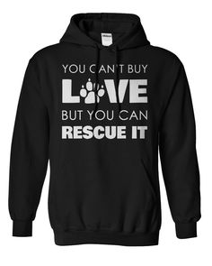 Show everyone how you feel about rescuing dogs. YOU CAN'T BUY LOVE BUT YOU CAN RESCUE IT!