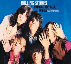 THROUGH THE PAST, DARKLY (BIG HITS VOL. 2) (UK). RELEASED SEPTEMBER 1969 UK NO.2 CHARTED 37 WEEK. Dedicated to Brian Jones, who had died a few months earlier, this compilation featured some of his best work.