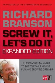 Screw It, Let's Do It: 14 Lessons on Making It to the Top...