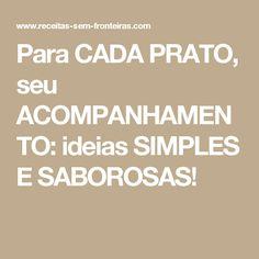 Para CADA PRATO, seu ACOMPANHAMENTO: ideias SIMPLES E SABOROSAS!