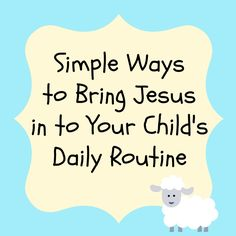 Simple Ways to Bring Jesus in to Your Child's Daily Routine - Bare Feet on the Dashboard #faith #kids