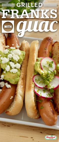 Grilled Franks with Guacamole:  Everything tastes better with @whollyguacamole on top.