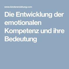 Die Entwicklung der emotionalen Kompetenz und ihre Bedeutung