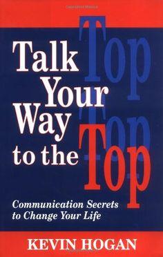 Talk Your Way to the Top: Communication Secrets to Change... https://www.amazon.com/dp/1565544269/ref=cm_sw_r_pi_dp_x_7DbeAb9QNF0P2