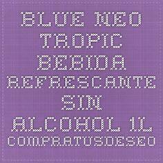 Blue Neo Tropic Bebida Refrescante sin Alcohol 1L - compratusdeseos